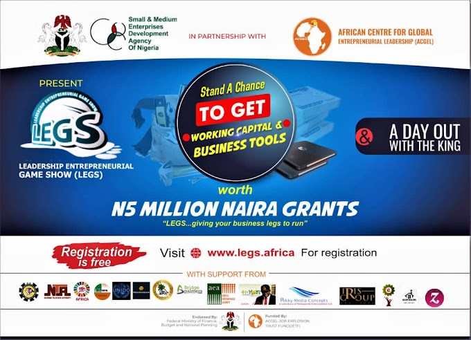 RUSH IN!!! Registration Commences For 5Million Naira Grants For Young Entrepreneurs Through LEGS Initiative