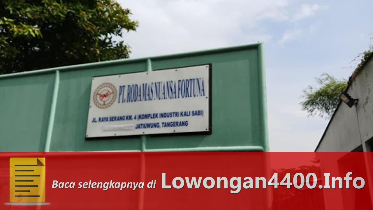 Lowongan Kerja PT. Rodamas Nuansa Fortuna Tangerang