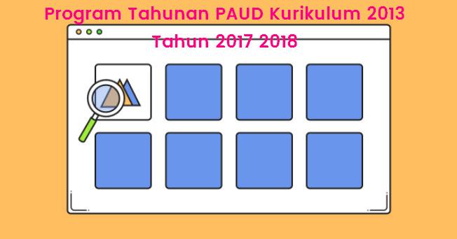 Program Tahunan PAUD Kurikulum 2013 Tahun 2017 2018
