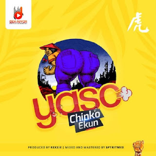 DOWNLOAD MUSIC : CHINKO EKUN – YASO