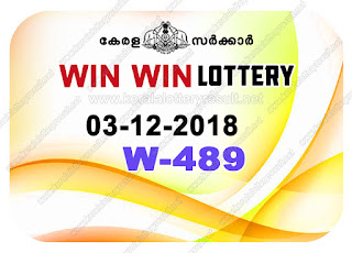 KeralaLotteryResult.net, kerala lottery kl result, yesterday lottery results, lotteries results, keralalotteries, kerala lottery, keralalotteryresult, kerala lottery result, kerala lottery result live, kerala lottery today, kerala lottery result today, kerala lottery results today, today kerala lottery result, win win lottery results, kerala lottery result today win win, win win lottery result, kerala lottery result win win today, kerala lottery win win today result, win win kerala lottery result, live win win lottery W-489, kerala lottery result 03.12.2018 win win W 489 03 december 2018 result, 03 12 2018, kerala lottery result 03-12-2018, win win lottery W 489 results 03-12-2018, 03/12/2018 kerala lottery today result win win, 03/12/2018 win win lottery W-489, win win 03.12.2018, 03.12.2018 lottery results, kerala lottery result December 03 2018, kerala lottery results 03th December 2018, 03.12.2018 week W-489 lottery result, 03.12.2018 win win W-489 Lottery Result, 03-12-2018 kerala lottery results, 03-12-2018 kerala state lottery result, 03-12-2018 W-489, Kerala win win Lottery Result 03/12/2018