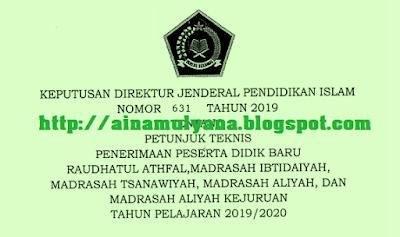 Kementerian Agama telah menerbitkan Petunjuk Teknis JUKNIS PPDB RA MI MTS MA (KEMENAG) TAHUN 2019/2020