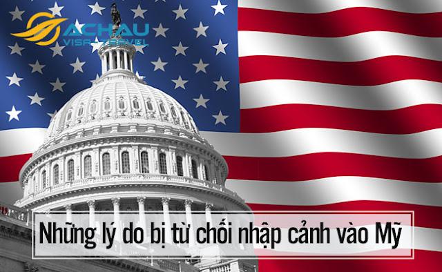 Những lý do nào bị từ chối nhập cảnh vào Mỹ?