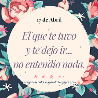 Frase del Día 17 de Abril  #FrasesDiarias