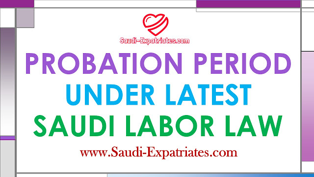 Probation Period Under Latest Saudi Labor Law