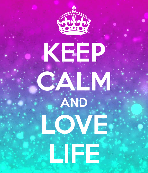 Keep Calm Quotes Keep Calm And Love Life  Future Quotes