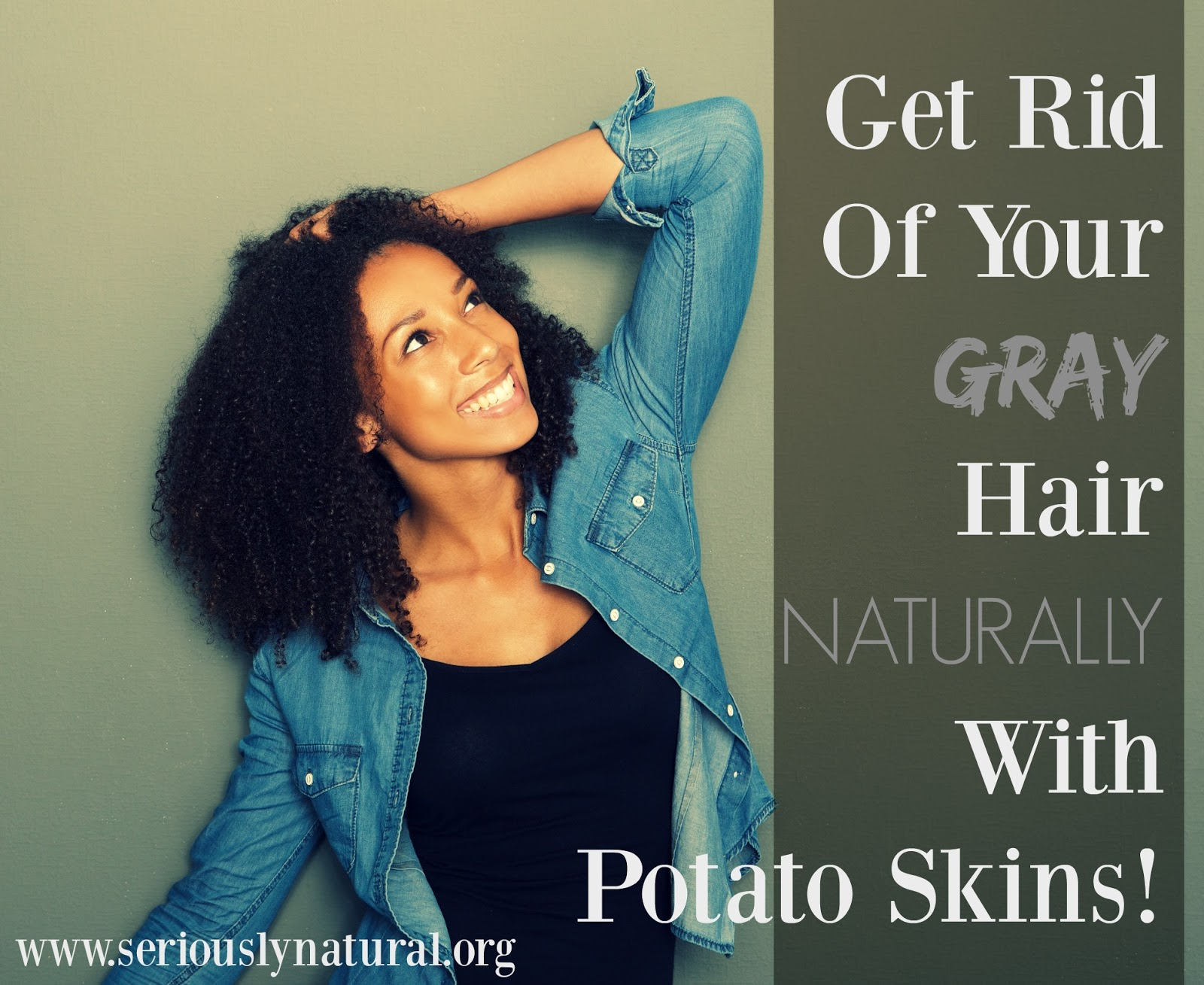 Tired of gray hair? Here's how to get rid of gray hair naturally! Simply use the power of the potato! Check out our easy recipe that is easy and cheap!
