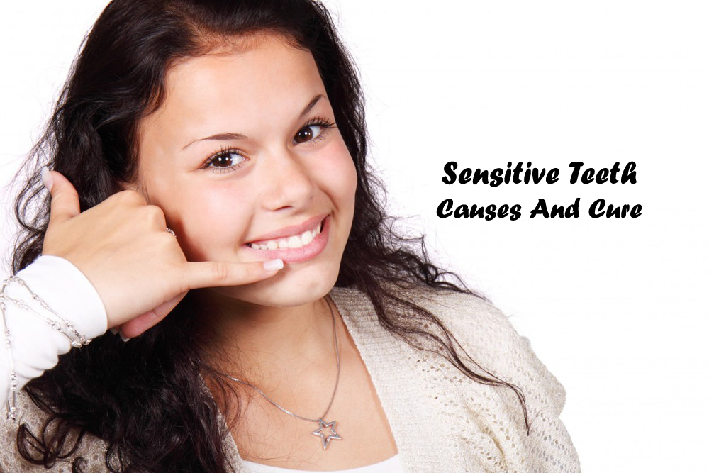 Sensitive Teeth : Causes and Remedies