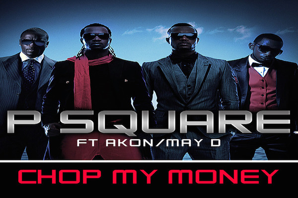 Chop My Money Artwork by P Square, Akon, May D