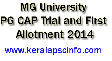 MG University PG CAP Trial and First Allotment result 2014 published on www.pgcap.mgu.ac.in
