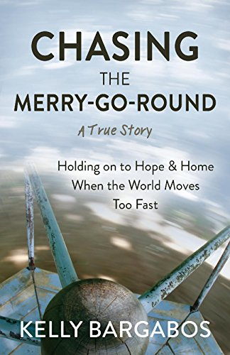 Chasing the Merry-Go-Round (A True Story) by Kelly Bargabos #Review #Giveaway
