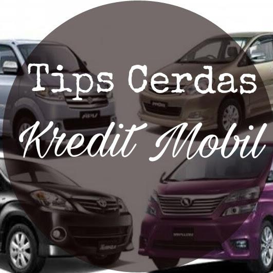 Tips Cerdas Kredit Mobil