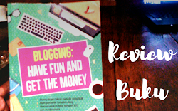 Review Buku : BLOGGING : Have Fun and Get The Money