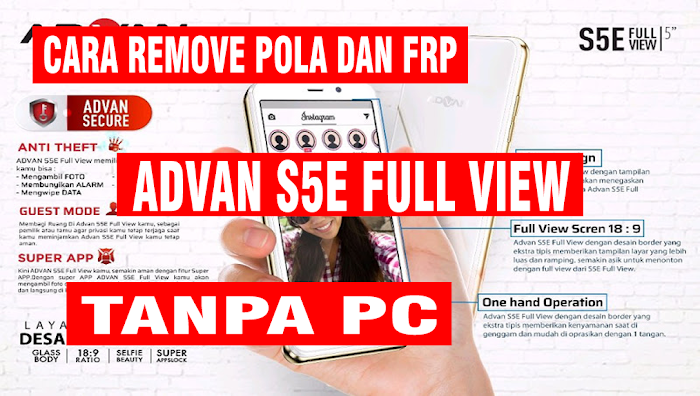 Cara Remove Pola dan FRP ADVAN S5E Full View Tanpa PC (Tested)