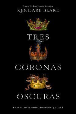 Tres Coronas Oscuras de Kendare Blake en Español
