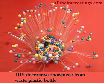 DIY decorative showpiece from waste plastic bottle , DIY crafts, Home decorations, Best out of waste, Waste Materials, best project ideas for school students