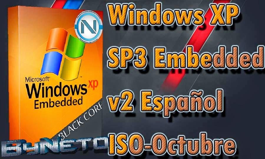 Windows XP SP3 Embedded V2 Español [ISO-Octubre] 32BIST[Pre