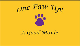 One Paw Up--A Good Movie