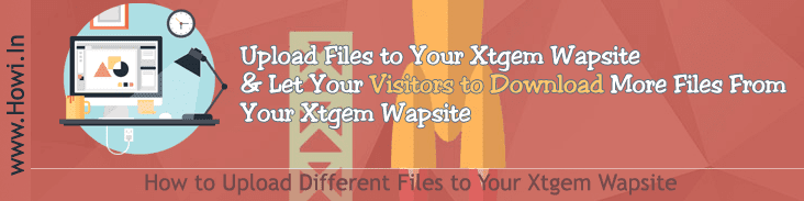 Upload Files to Your Xtgem Wapsite