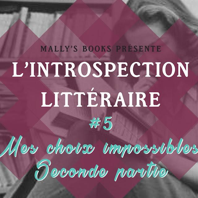 L'introspection littéraire #5 Mes choix impossibles partie 2