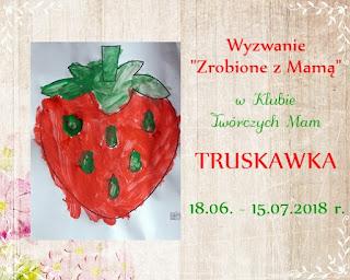 http://klub-tworczych-mam.blogspot.com/2018/06/czerwiec-zrobione-z-mama-truskawki.html