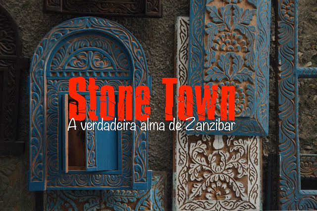 O que visitar em Zanzibar - Stone Town