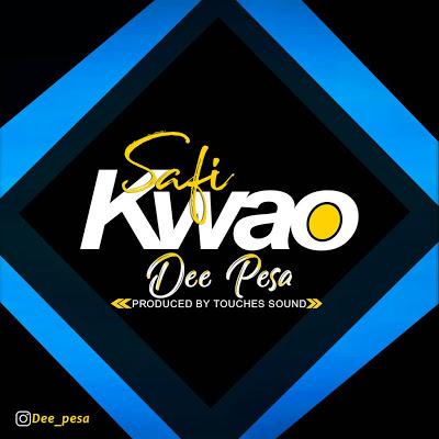 Download MP3 | Dee Pesa - Safi Kwao