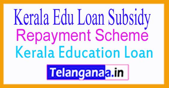 Kerala Edu Loan Subsidy Repayment Scheme 2018