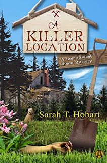 A Killer Location: A Home Sweet Home Mystery by Sarah T. Hobart