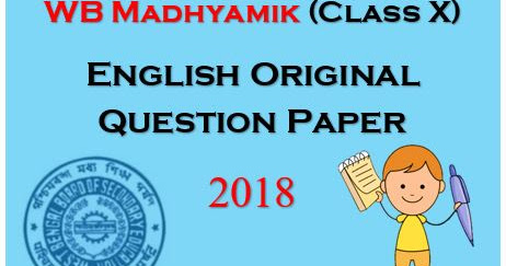 MY QUESTION PAPER: PDF ownload Madhyamik English Question Paper 2018 | English(SL) Original Question Paper 2018 WB | West Bengal Board Class X | Madhyamik Class 10th Old Question Paper | Madhyamik 2018 Question Paper | Last 10 Years Question | WBBSE 2019