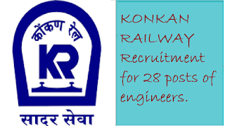 KONKAN RAILWAY Recruitment for 28 posts of engineers.