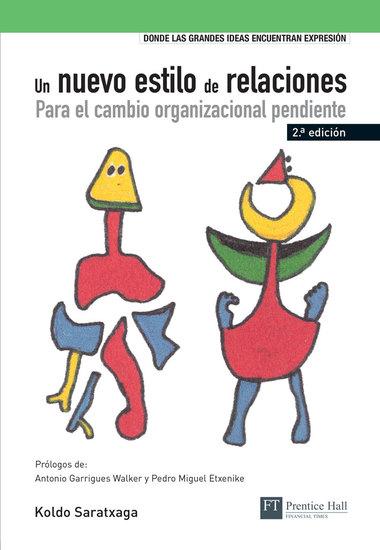 Un nuevo estilo de relaciones: Para el cambio organizacional pendiente, 2da Edición – Koldo Saratxaga