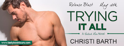Release Blast & Giveaway:  Trying It All –  Christi Barth