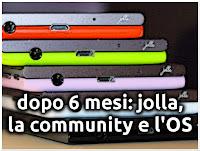 Dispositivo dopo 6 Mesi, Jolla, l'OS e la Community