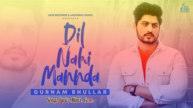 Dil Nahi Mannda Lyrics In Hindi & English – Gurnam Bhullar Latest Punjabi Song Lyrics 2020