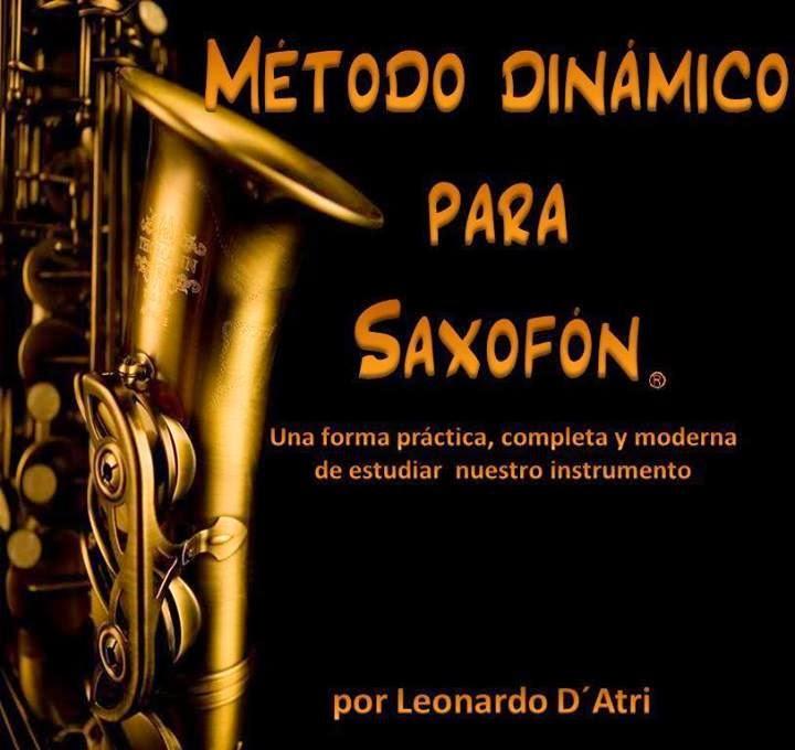 Método Dinámico de Saxofón Libro para Aprender Saxofón por Leonardio D'Atri para saxofonistas nóveles o principiantes