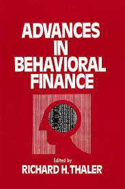 Advances in behavioral finance - Richard H. Thaler