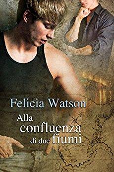 """Recensione """"Alla confluenza di due fiumi"""" di Felicia Watson"""