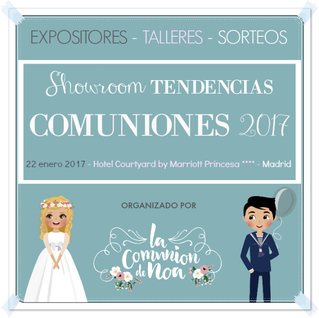 Showroom Tendencias en Comuniones 2017 Madrid - La Comunion de Noa