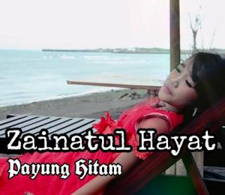 Zainatula Hayat, Dangdut, Lagu Cover, Download Lagu Terbaru Zainatul Hayat Payung Hitam Mp3 New Release 2018