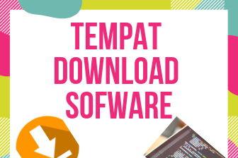 6 tempat  untuk download software gratis