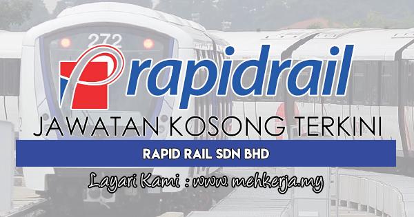 Jawatan Kosong Terkini 2018 di Rapid Rail Sdn Bhd