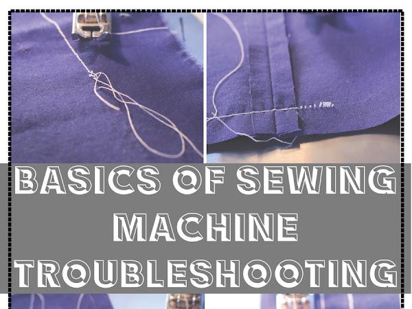 Sewing Machine Troubleshooting - 3 Basic Fixes