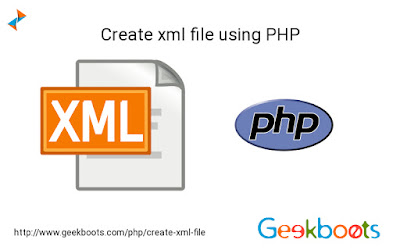 https://www.geekboots.com/php/create-xml-file