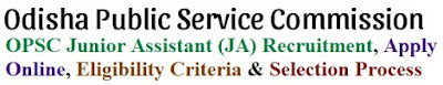 OPSC Junior Assistant (JA) Recruitment 2017 Apply Online for Group C