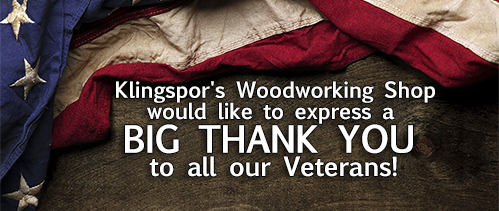 Thank you to all our Veterans from Klingspors Woodworking Shop