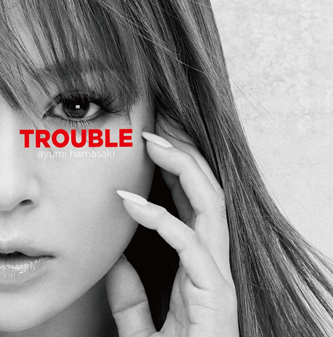 Ayumi Hamasaki - Trouble | Random J Pop
