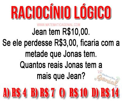 Teste - Jean tem 10 reais, se ele perdesse 3, ficaria com a metade que Jonas tem...