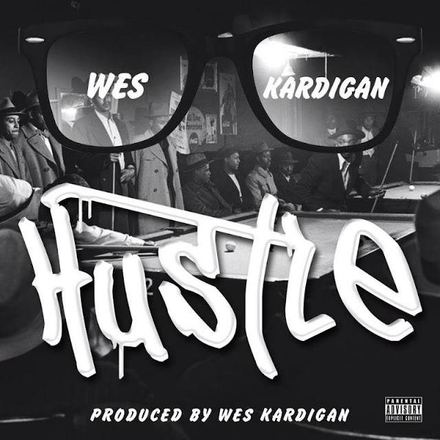 Hustle, Wes Kardigan, Hustle song, Wes Kardigan, music, Wes Kardigan, rapper, Wes Kardigan music, Wes Kardigan rapper, chicago hiphop, chicago hiphop blog,