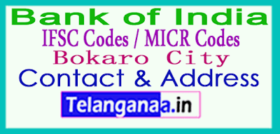 Bank of India IFSC Codes MICR Codes in Bokaro City